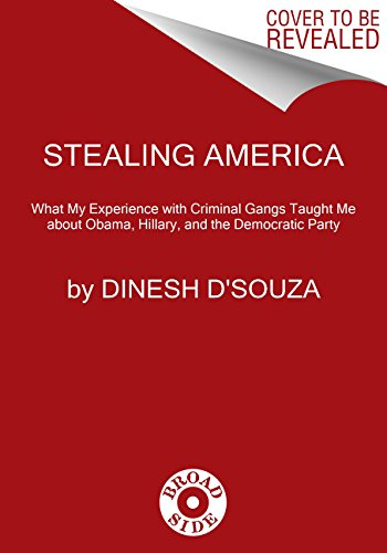 9780062366726: Stealing America: What My Experience with Criminal Gangs Taught Me about Obama, Hillary, and the Democratic Party
