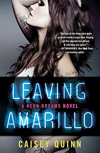 Leaving Amarillo: A Neon Dreams Novel: Quinn, Caisey