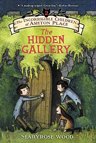 9780062366948: The Incorrigible Children of Ashton Place: Book II: The Hidden Gallery