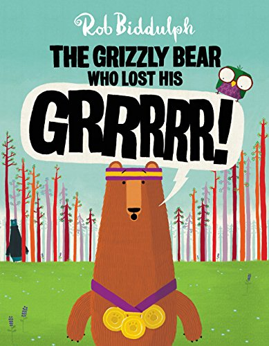 Cover of the book, The Grizzly Bear Who Lost His GRRRRR!.