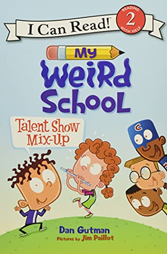 My Weird School: Talent Show Mix-Up (I Can Read Level 2): Dan Gutman