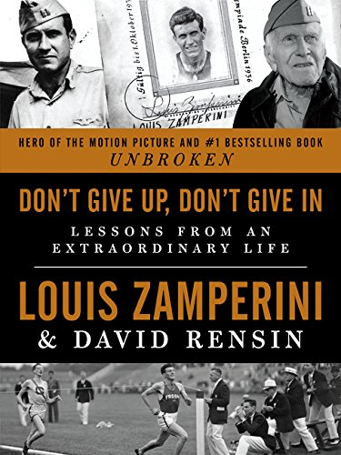 9780062368331: Don't Give Up, Don't Give in: Lessons from an Extraordinary Life