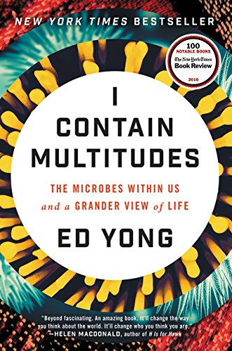 9780062368591: I Contain Multitudes: The Microbes Within Us and a Grander View of Life