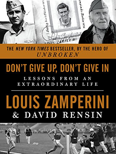 9780062368805: Don't Give Up, Don't Give in: Lessons from an Extraordinary Life