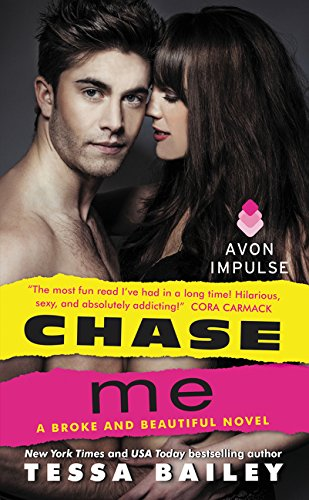 9780062369062: Chase Me: A Broke and Beautiful Novel