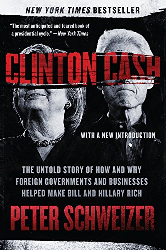 9780062369291: Clinton Cash: The Untold Story of How and Why Foreign Governments and Businesses Helped Make Bill and Hillary Rich