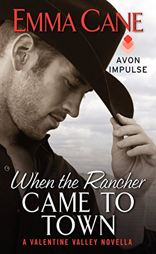 9780062369536: When the Rancher Came to Town: A Valentine Valley Novella