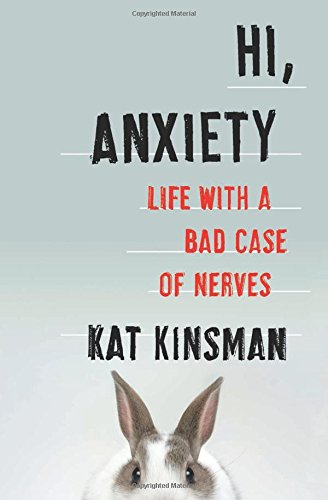 9780062369680: Hi, Anxiety: Life with a Bad Case of Nerves