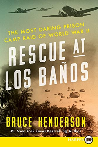 9780062370020: Rescue at Los Banos LP: The Most Daring Prison Camp Raid of World War II