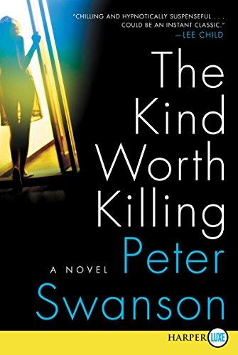 9780062370044: The Kind Worth Killing: A Novel