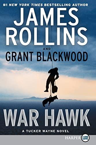 9780062370136: War Hawk: A Tucker Wayne Novel