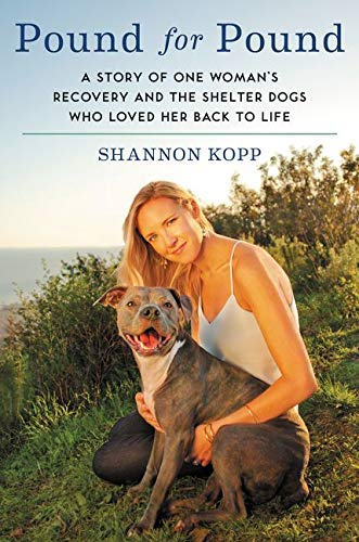 9780062370228: Pound for Pound: A Story of One Woman's Recovery and the Shelter Dogs Who Loved Her Back to Life