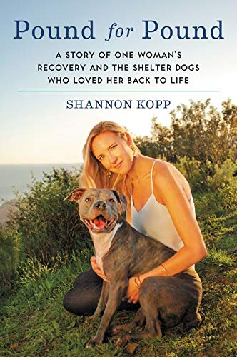 9780062370235: Pound for Pound: A Story of One Woman's Recovery and the Shelter Dogs Who Loved Her Back to Life