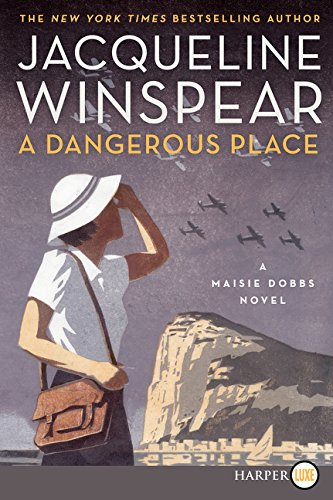 9780062370358: A Dangerous Place LP: A Maisie Dobbs Novel