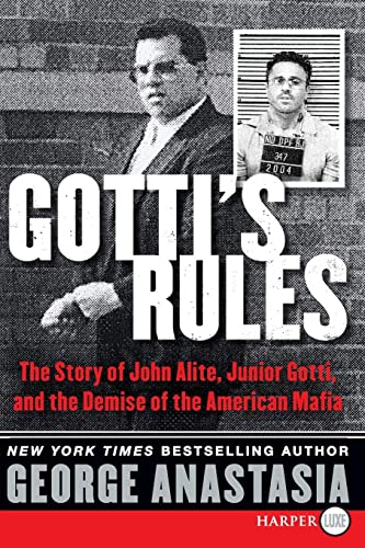 9780062370419: Gotti's Rules LP: The Story of John Alite, Junior Gotti, and the Demise of the American Mafia