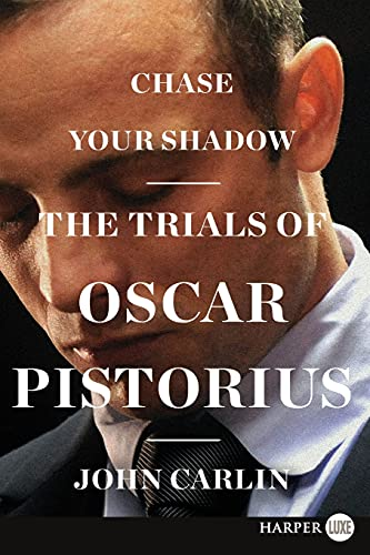 Chase Your Shadow LP: The Trials of Oscar Pistorius: Carlin, John