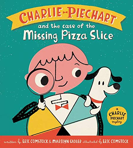 9780062370549: Charlie Piechart and the Case of the Missing Pizza Slice