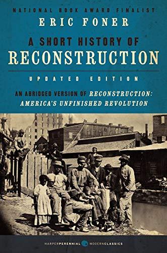 9780062370860: A Short History of Reconstruction, Updated Edition (Harper Perennial Modern Classics)