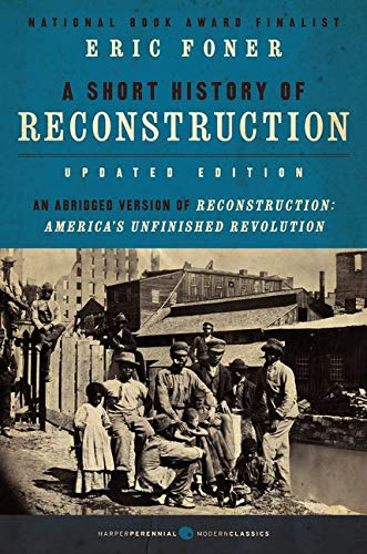 9780062370860: A Short History of Reconstruction, Updated Edition