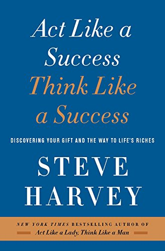 9780062371409: Act Like a Success, Think Like a Success: Discovering Your Gift and the Way to Life's Riches