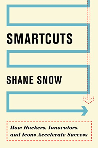 9780062371416: Smartcuts: How Hackers, Innovators and Icons Accelerate Success