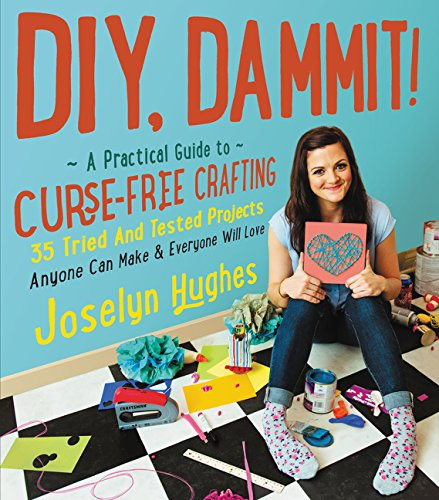 9780062371461: DIY, Dammit!: A Practical Guide to Curse-Free Crafting