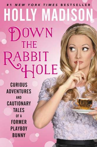 9780062372109: Down the Rabbit Hole: Curious Adventures and Cautionary Tales of a Former Playboy Bunny
