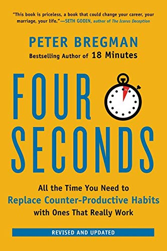 9780062372420: Four Seconds: All the Time You Need to Replace Counter-Productive Habits With Ones That Really Work