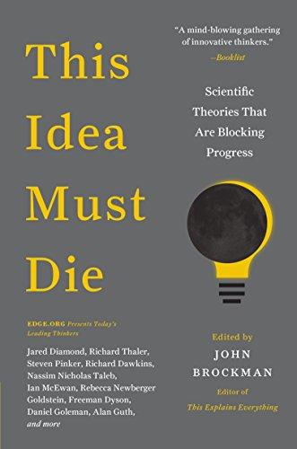9780062374349: This Idea Must Die: Scientific Theories That Are Blocking Progress (Edge Question Series)