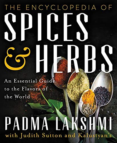 Encyclopedia of Spices and Herbs (Hardcover): Padma Lakshmi
