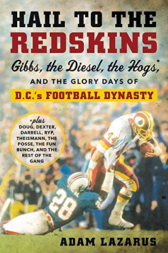 9780062375735: Hail to the Redskins: Gibbs, Riggins, the Hogs, and the Glory Days of D.C.'s Football Dynasty