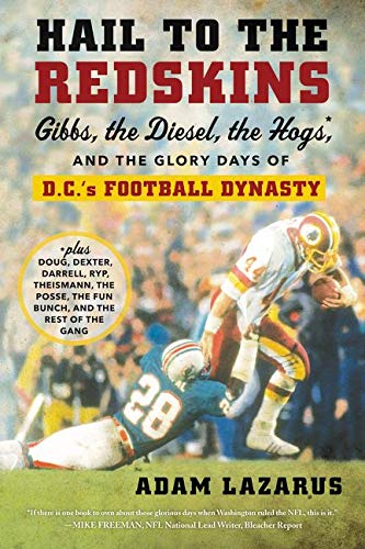 9780062375766: Hail to the Redskins: Gibbs, the Diesel, the Hogs, and the Glory Days of D.C.'s Football Dynasty