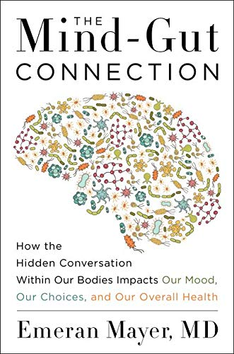 9780062376558: The Mind-Gut Connection: How the Astonishing Dialogue Taking Place in Our Bodies Impacts Health, Weight, and Mood