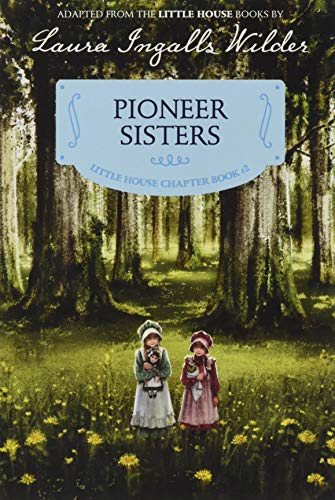 9780062377104: Pioneer Sisters: Reillustrated Edition (Little House Chapter Book)