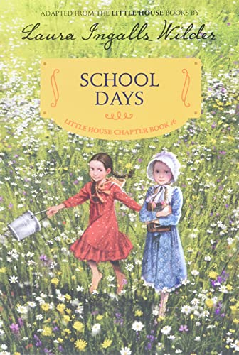 9780062377111: School Days: Reillustrated Edition (Little House Chapter Book)