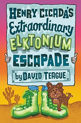 9780062377456: Henry Cicada's Extraordinary Elktonium Escapade