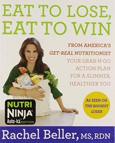 9780062378408: Eat to Lose, Eat to Win: From America's Get-real Nutritionist Your Grab-n-go Action Plan for a Slimmer, Healthier You