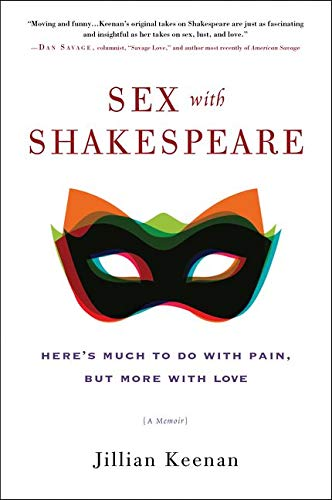 9780062378729: Sex with Shakespeare: Here's Much to Do with Pain, but More with Love