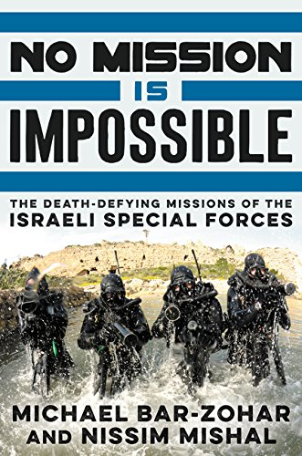 9780062378996: No Mission Is Impossible: The Death-Defying Missions of the Israeli Special Forces
