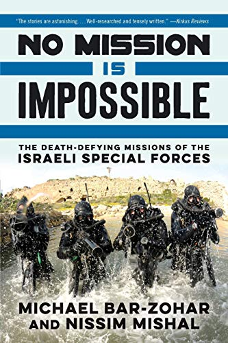 9780062379009: No Mission Is Impossible: The Death-Defying Missions of the Israeli Special Forces