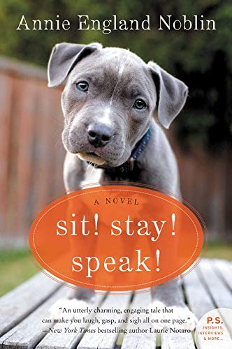 9780062379269: Sit! Stay! Speak!: A Novel