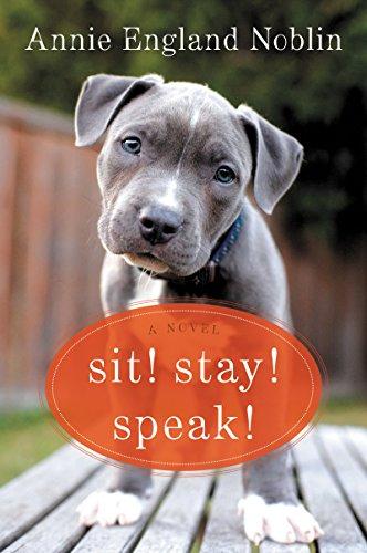 9780062379269: Sit! Stay! Speak!: A Novel