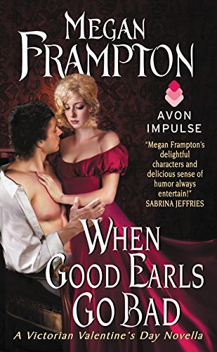 9780062380302: When Good Earls Go Bad: A Victorian Valentine's Day Novella (Dukes Behaving Badly)