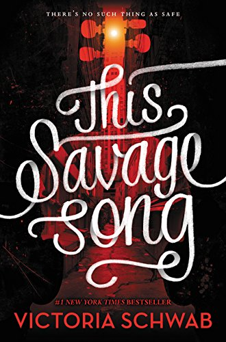 9780062380852: This Savage Song (Monsters of Verity)