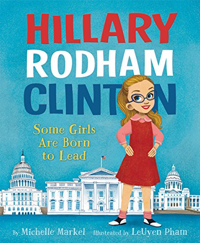 9780062381224: Hillary Rodham Clinton: Some Girls Are Born to Lead