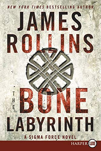 The Bone Labyrinth Large Print: A Sigma Force Novel (Paperback): James Rollins