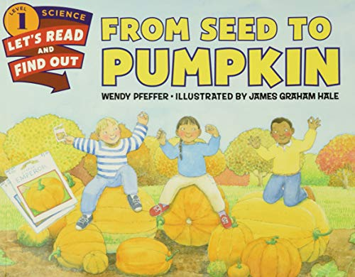 9780062381859: From Seed to Pumpkin (Lets-Read-and-Find-Out Science Stage 1)