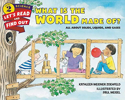 9780062381958: What Is the World Made Of?: All About Solids, Liquids, and Gases (Let's-Read-and-Find-Out Science 2)