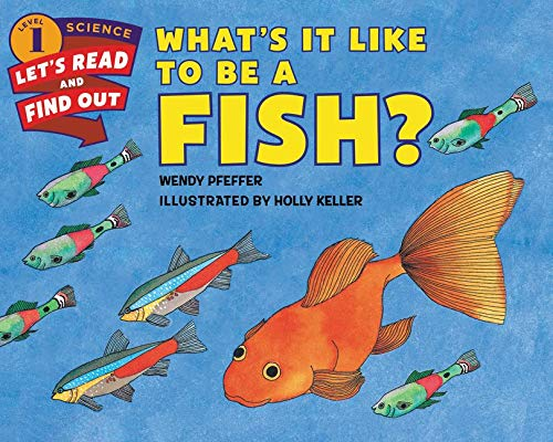 Whats It Like to Be a Fish 9780062381996 You can't breathe underwater, but a fish can. You can't eat underwater, but a fish does it every day. Named a Best Children's Science Bo