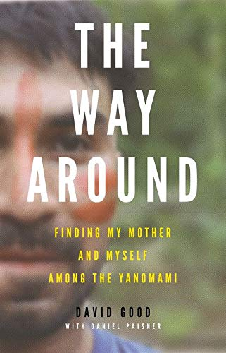 9780062382122: The Way Around: Finding My Mother and Myself Among the Yanomami